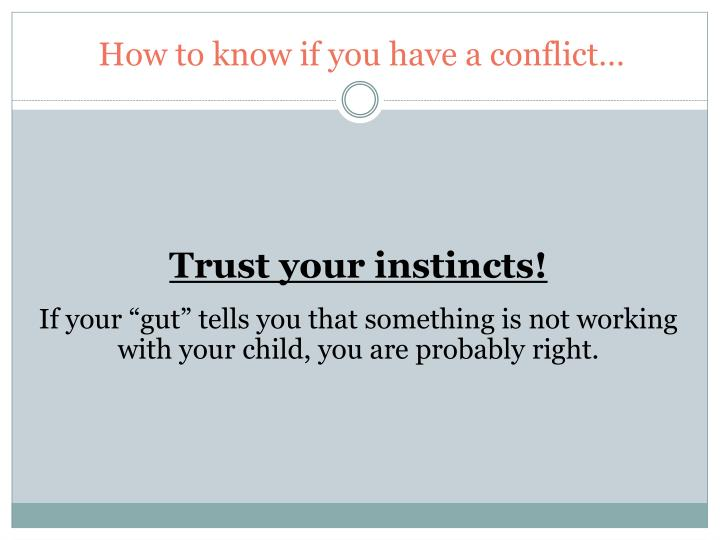 How to know if you have a conflict…