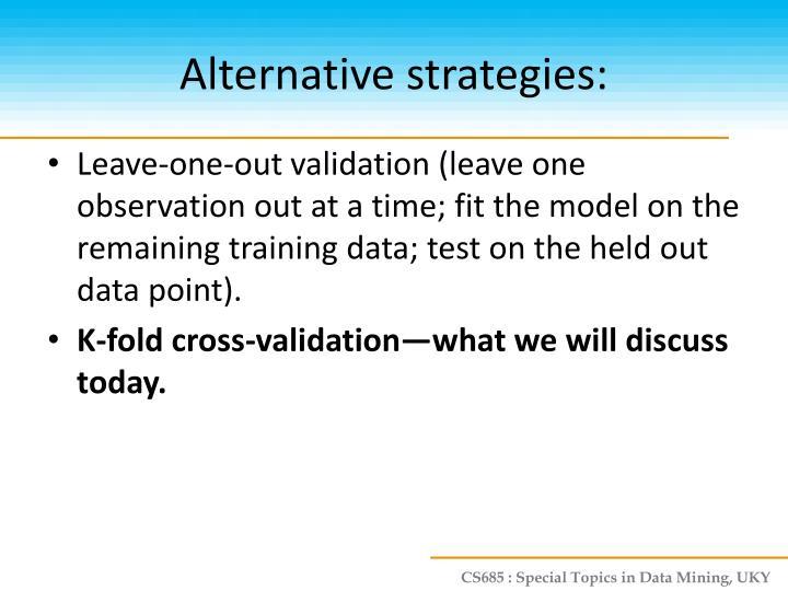 Alternative strategies: