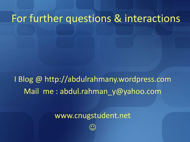 For further questions & interactions