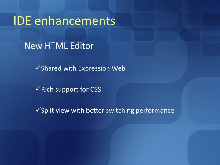 IDE enhancements