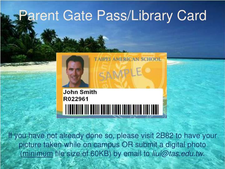 Parent Gate Pass/Library Card