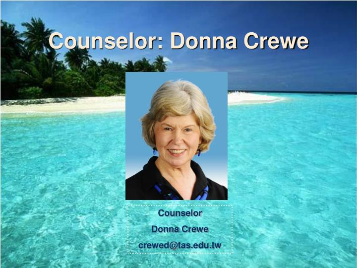 Counselor: Donna Crewe