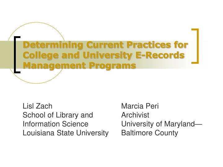 Determining current practices for college and university e records management programs