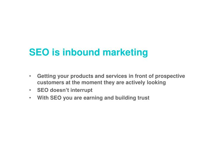 SEO is inbound marketing