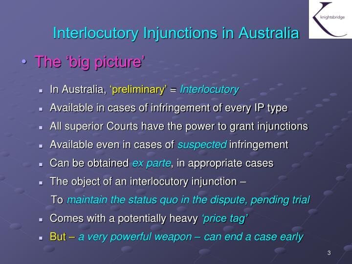 Interlocutory injunctions in australia1