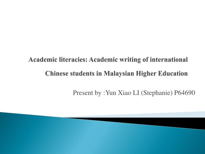 Academic literacies: Academic writing of international Chinese students in Malaysian Higher Educatio...