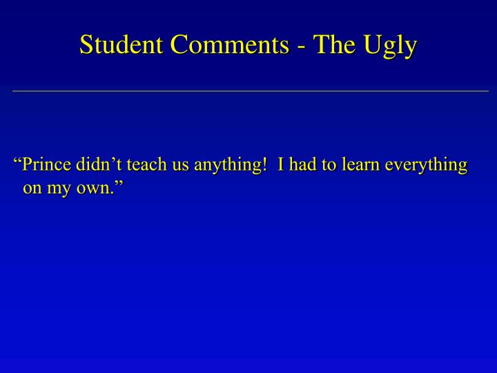 Student Comments - The Ugly
