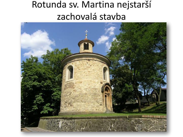 Rotunda sv. Martina nejstarší zachovalá stavba