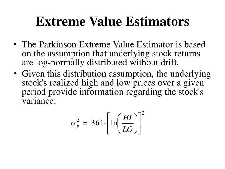 Extreme Value Estimators