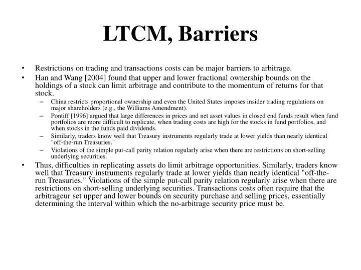 LTCM, Barriers