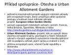 p klad spolupr ce otesha a urban allotment gardens