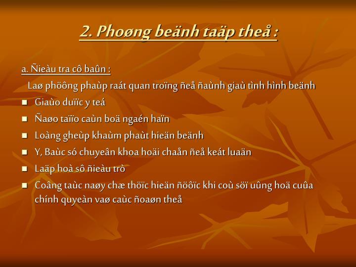 2. Phoøng beänh taäp theå :