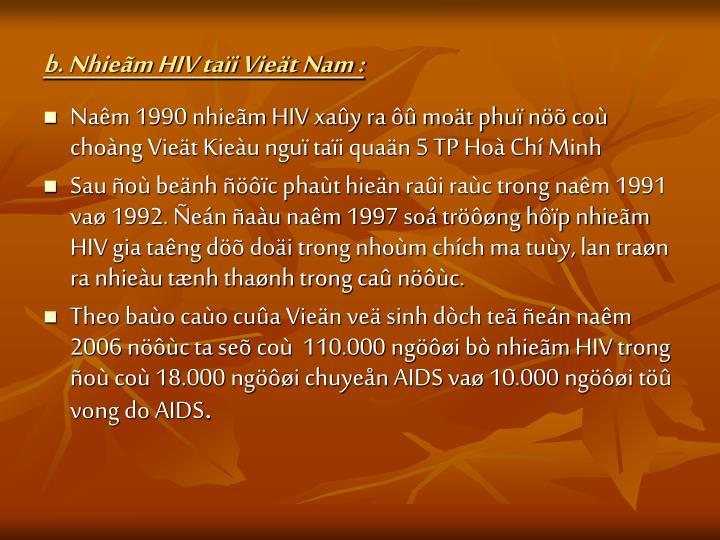 b. Nhieãm HIV taïi Vieät Nam :