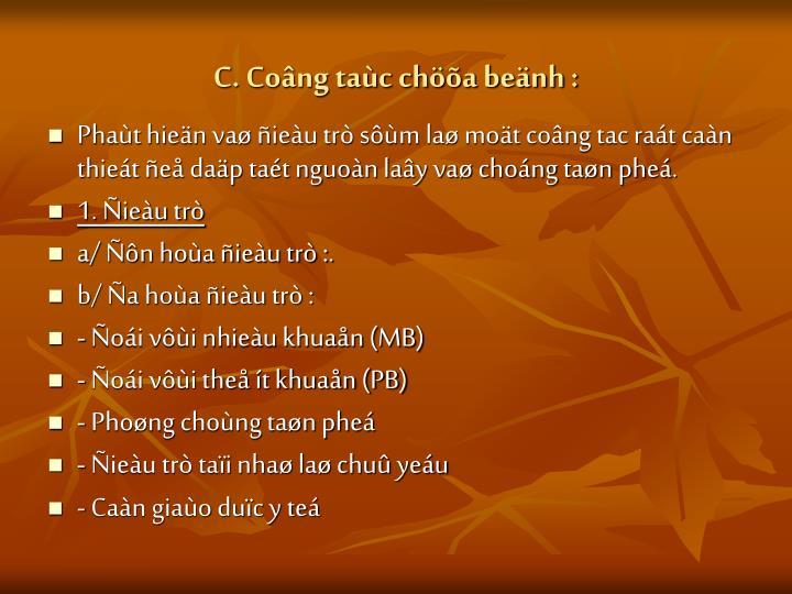 C. Coâng taùc chöõa beänh :