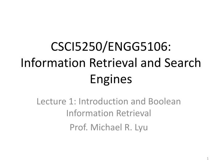 csci5250 engg5106 information retrieval and search engines n.