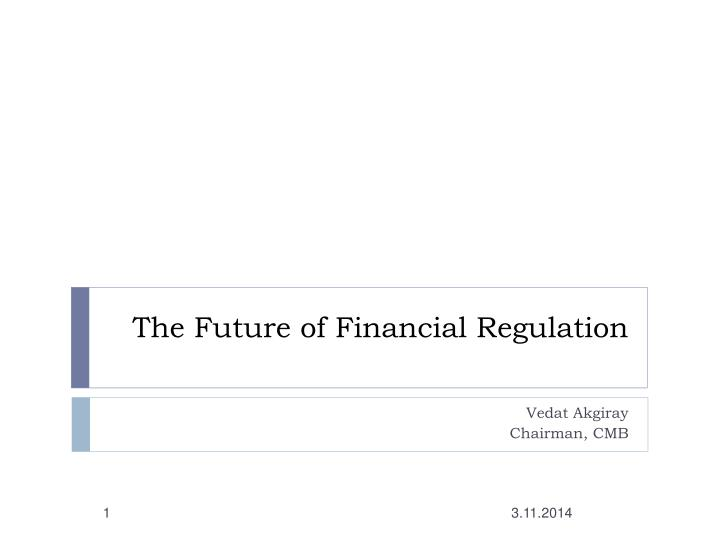 the future of financial regulation n.