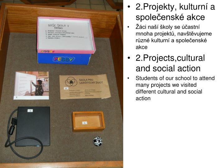 2.Projekty, kulturní a společenské akce
