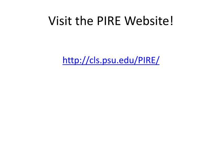 Visit the PIRE Website!