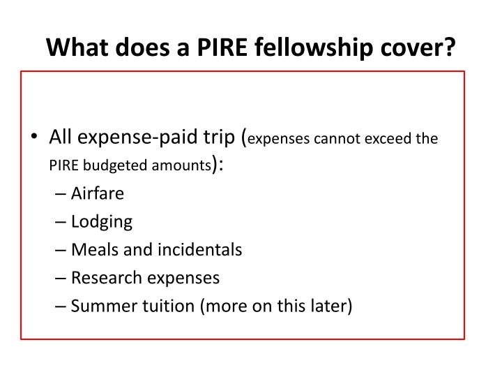 What does a PIRE fellowship cover?