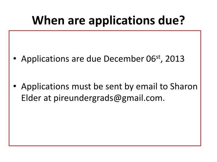 When are applications due?