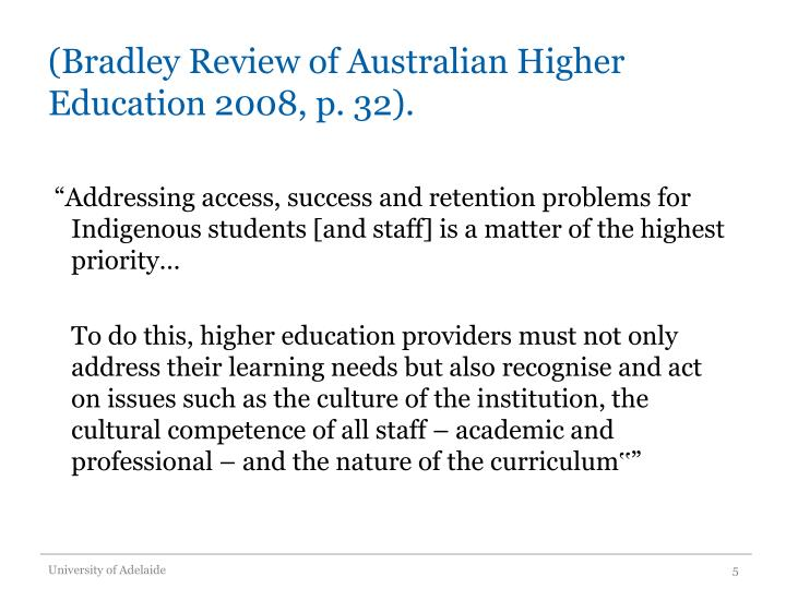 (Bradley Review of Australian Higher Education 2008, p. 32).