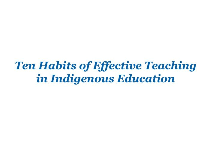 Ten Habits of Effective Teaching in Indigenous Education