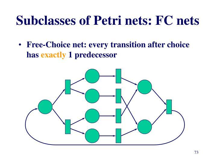 Subclasses of Petri nets: FC nets