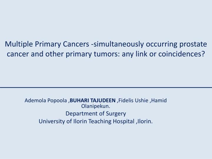 Multiple Primary Cancers -simultaneously occurring prostate cancer and other primary tumors: any lin...