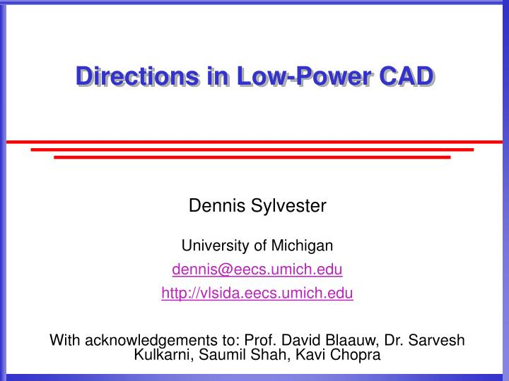 directions in low power cad