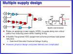 multiple supply design