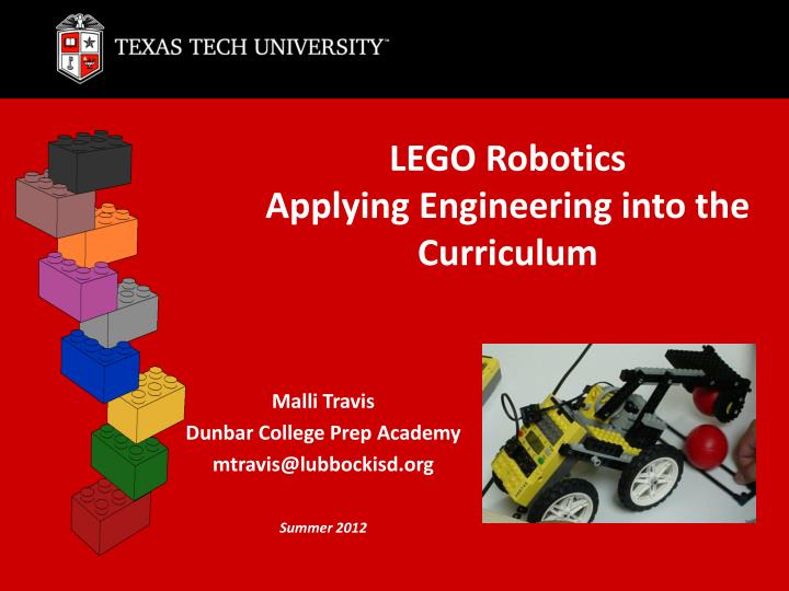 PPT - LEGO Robotics Applying Engineering into the Curriculum