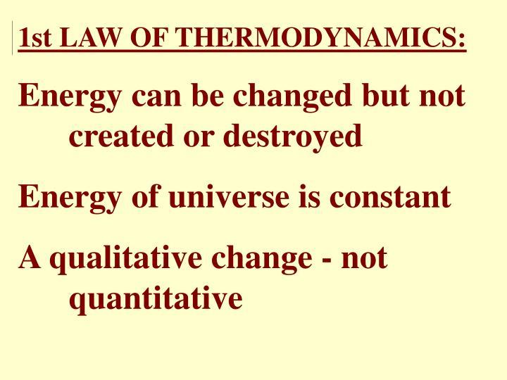 1st LAW OF THERMODYNAMICS: