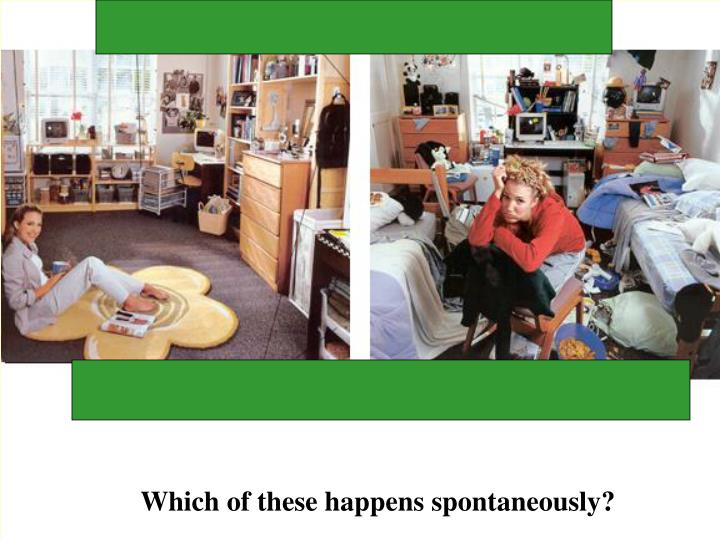 Which of these happens spontaneously?