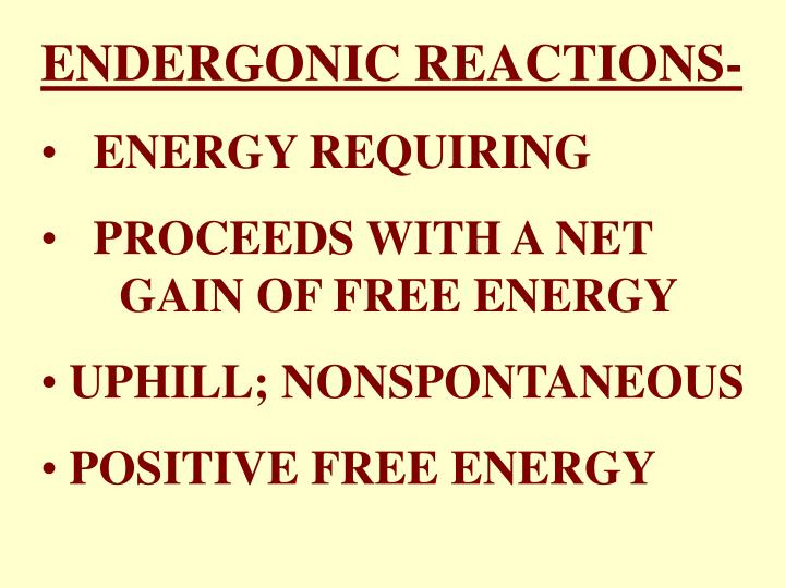 ENDERGONIC REACTIONS-