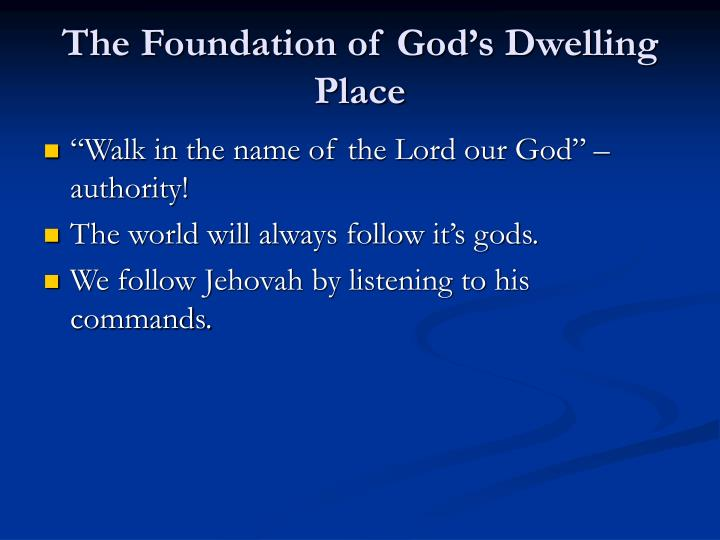 The Foundation of God's Dwelling Place