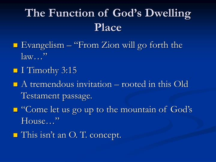 The Function of God's Dwelling Place