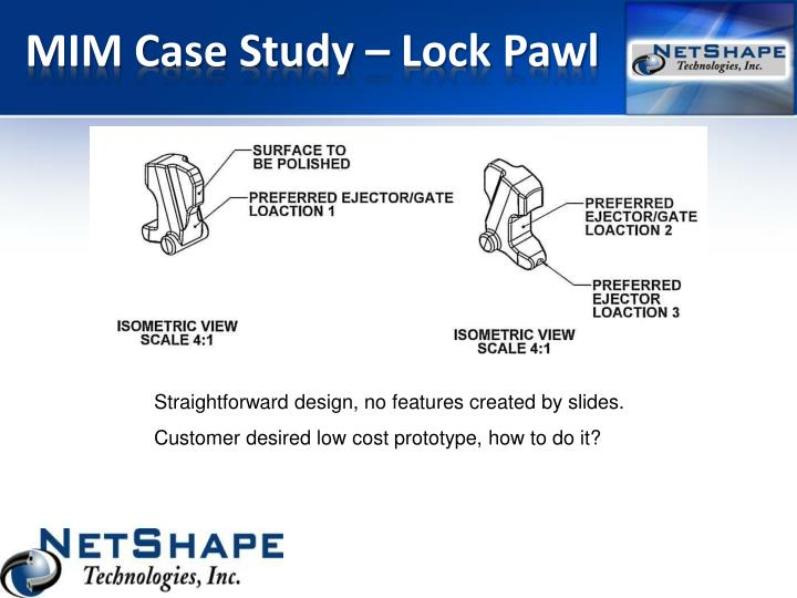 Mim case study lock pawl