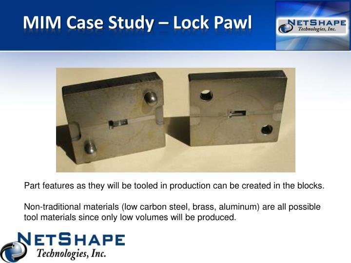 MIM Case Study – Lock Pawl