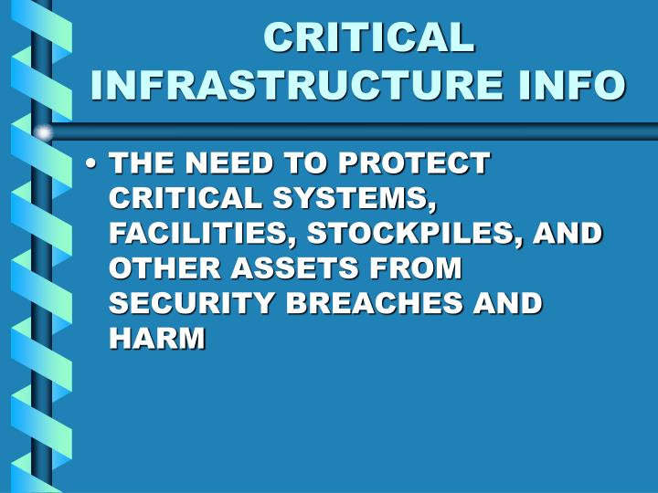 CRITICAL INFRASTRUCTURE INFO