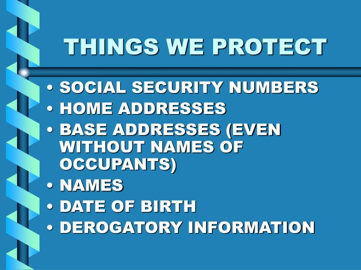 THINGS WE PROTECT