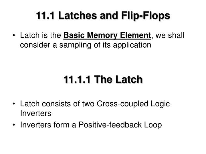 11.1 Latches and Flip-Flops