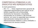 competencias atribuidas a los sindicatos m s representativos2