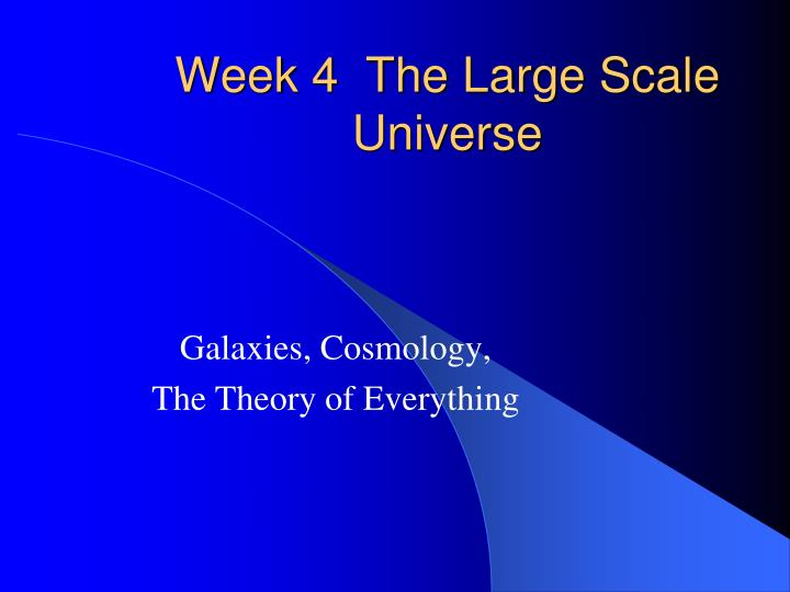 week 4 the large scale universe n.