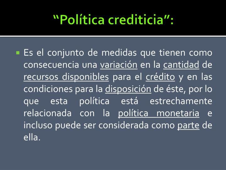 """Política crediticia"":"