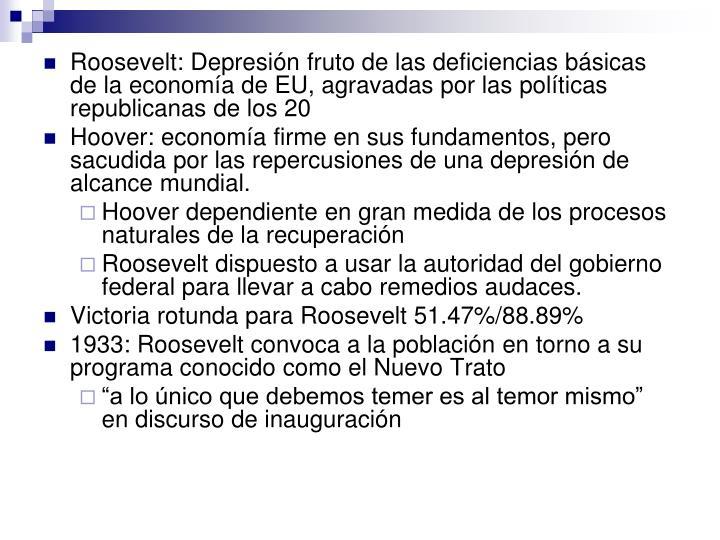 Roosevelt: Depresión fruto de las deficiencias básicas de la economía de EU, agravadas por las políticas republicanas de los 20