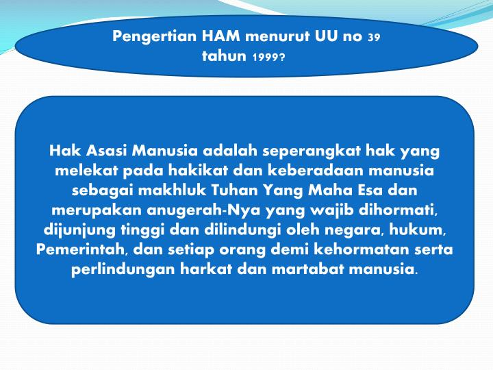 Pengertian HAM menurut UU no 39 tahun 1999?