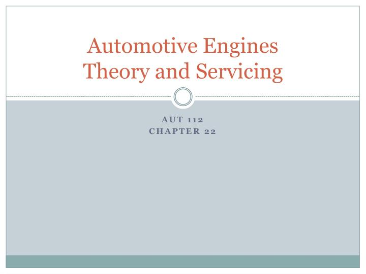 automotive engines theory and servicing n.