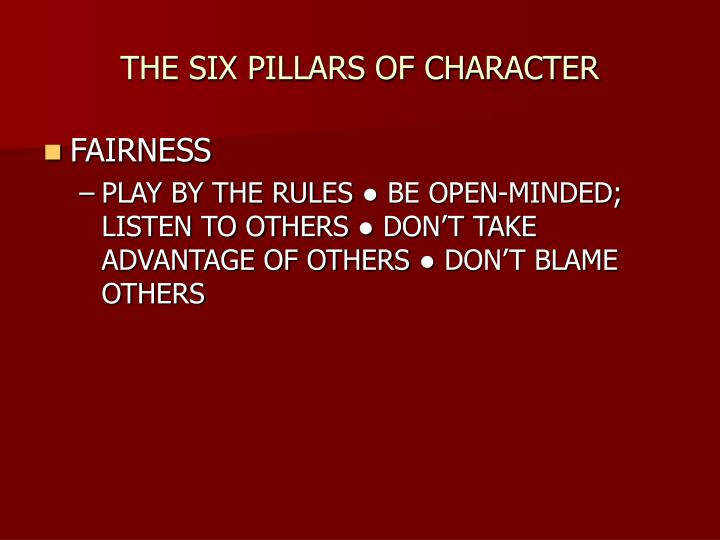THE SIX PILLARS OF CHARACTER