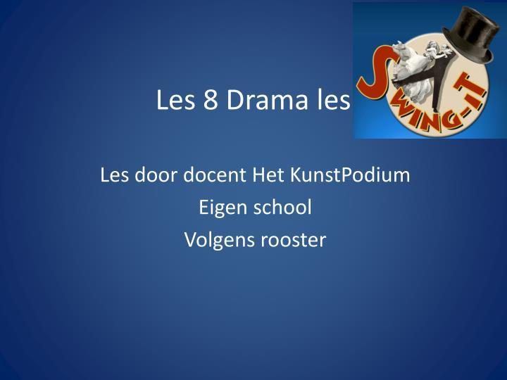 Les 8 Drama les