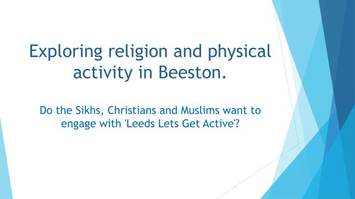Exploring religion and physical activity in beeston